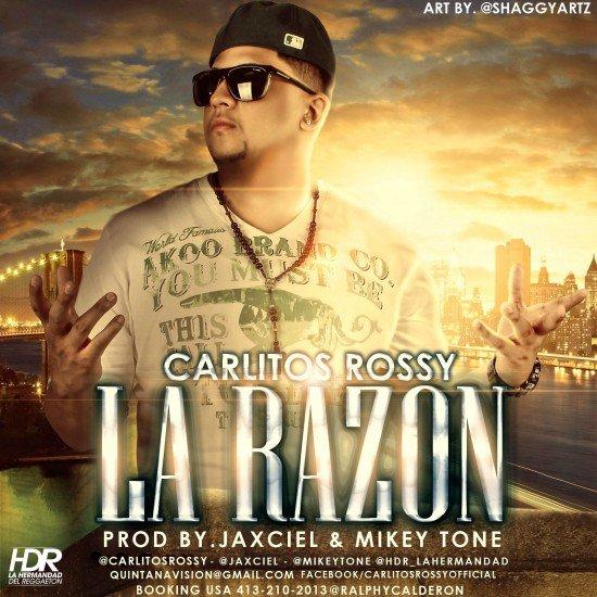 Carlitos Rossy: La Razón ( Prod. by Mikey Tone & JX )