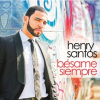 Henry Santos: Bésame Siempre ( My Way -- Album in stores june 25, 2013 )