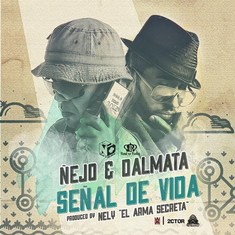 "Ñejo & Dalmata: Señal De Vida ( Prod. By Nely "" El Arma Secreta "" )"
