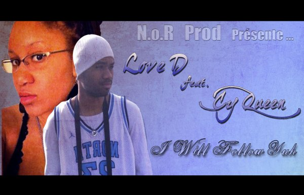 I Will Follow Yuh - LoveD feat Cy Queen (2013)