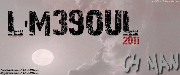 C4 MAN - L'M39OUL 2011 (Prochainement...)