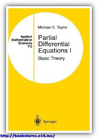 (Applied_Mathematical_Sciences_115)Michael_E._Taylor-Partial_Differential_Equations_I__Basic_Theory-Springer(2010)