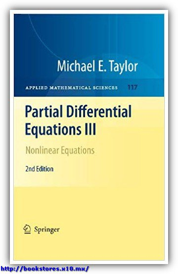 (Applied_Mathematical_Sciences_117_)Michael_E._Taylor-Partial_Differential_Equations_III__Nonlinear_Equations2nd e,-Springer(2010)