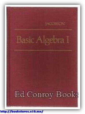 (Bk._1)Nathan_Jacobson-Basic_algebra_1-W_H_Freeman_&_Co_(Sd)(1985)