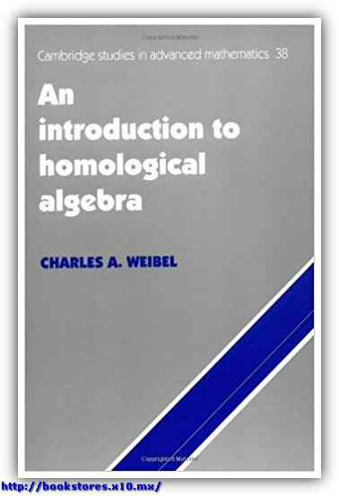 (Cambridge_Studies_in_Advanced_Mathematics)Charles_A._Weibel-An_introduction_to_homological_algebra-(1994)