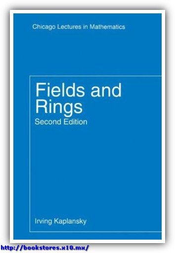 (Chicago_Lectures_in_Mathematics)Irving_Kaplansky-Fields_and_rings-Univ_of_Chicago_Pr_(Tx)(1972)