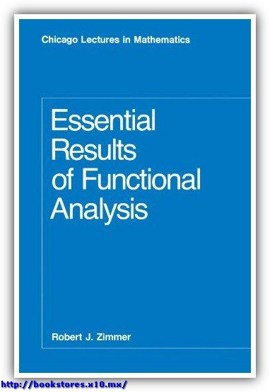 (Chicago_Lectures_in_Mathematics_)Robert_J._Zimmer-Essential_Results_of_Functional_Analysis_-University_Of_Chicago_Press(1990)