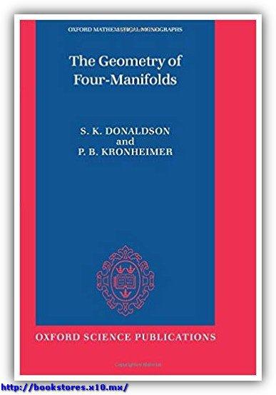 S. K. Donaldson, P. B. Kronheimer The Geometry of Four-Manifolds Oxford Mathematical Monographs  1997