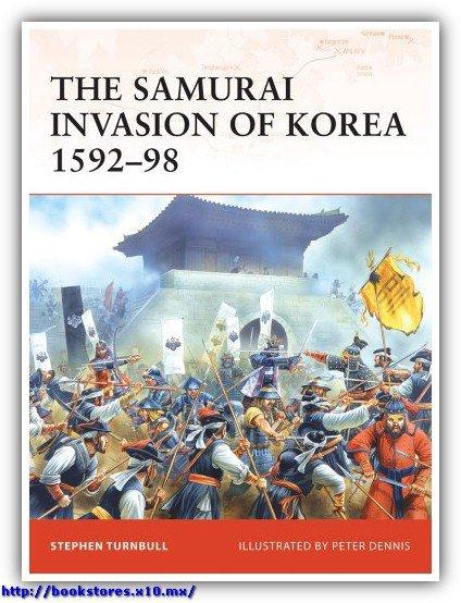Samurai Invasion - Japan's Korean War 1592 -1598