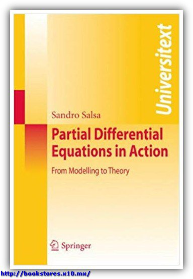 Sandro Salsa Partial differential equations in action From modelling to theory  2010