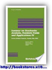 Seminar on Stochastic Analysis, Random Fields and Applications - Volume IV