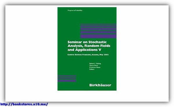 Seminar on Stochastic Analysis, Random Fields and Applications - Volume V