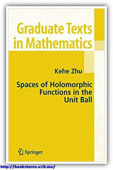 Spaces_of_Holomorphic_Functions_in_the_Unit_Ball-Zhu