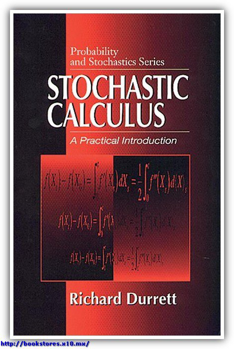Stochastic Calculus - A Practical Introduction, Durrett