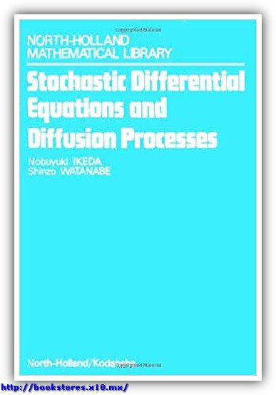 Stochastic Differential Equations and Diffusion Processes, Ikeda & Watanabe