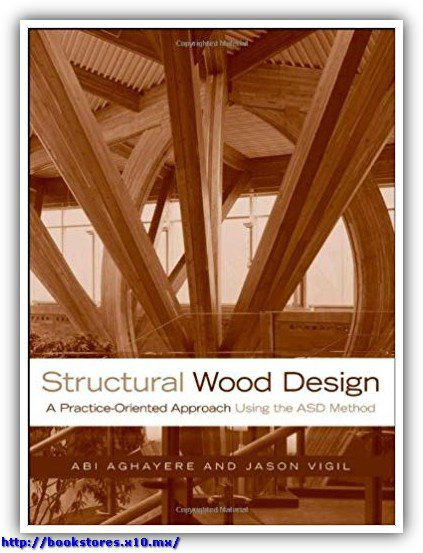 Structural Wood Design A Practice-Oriented Approach Using the ASD Method