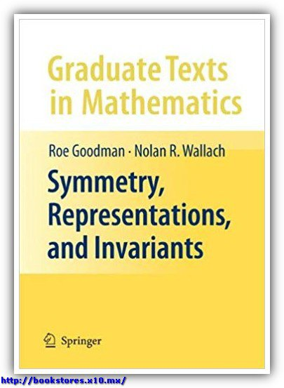 Symmetry_Representations_and_Invariants-Goodman-Wallach