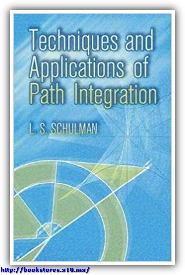 Techniques and Applications of Path Integration, Schuman (1981)