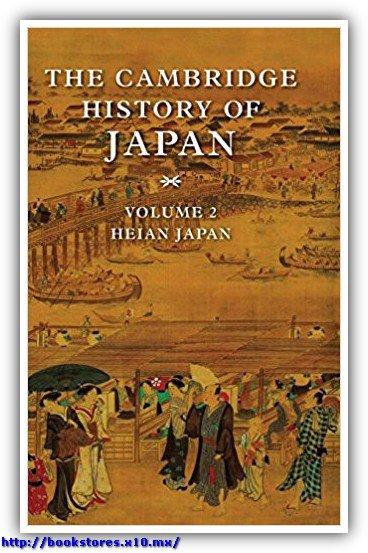 The Cambridge History of Japan, Vol. 2 Heian Japan