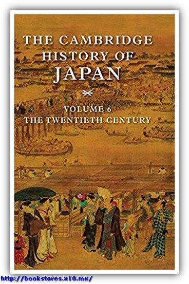 The Cambridge History of Japan, Vol. 6 The Twentieth Century (Volume 6)