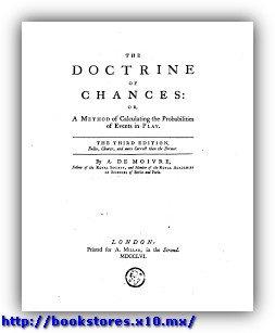 The Doctrine of Chances, De Moivre (1756 Edition)