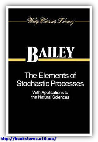 The Elements of Stochastic Processes with Applications to the Natural Sciences, Bailey