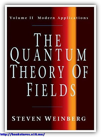 The Quantum Theory of Fields - Volume II - Modern Applications, Weinberg