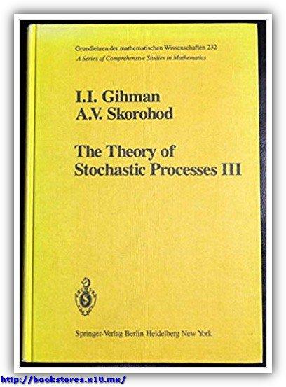 The Theory of Stochastic Processes III, Gihman & Skorohod