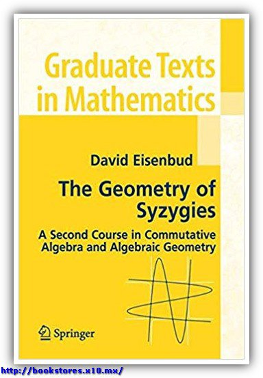 The_Geometry_of_Syzygies-Eisenbud