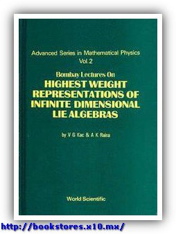 Victor G. Kac, A. K. Raina Bombay lectures on Highest weight representations of infinite dimensional Lie algebras  1988
