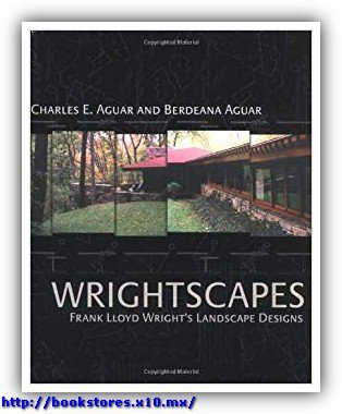 Wrightscapes - Frank Lloyd Wrights LandscapeDesigns