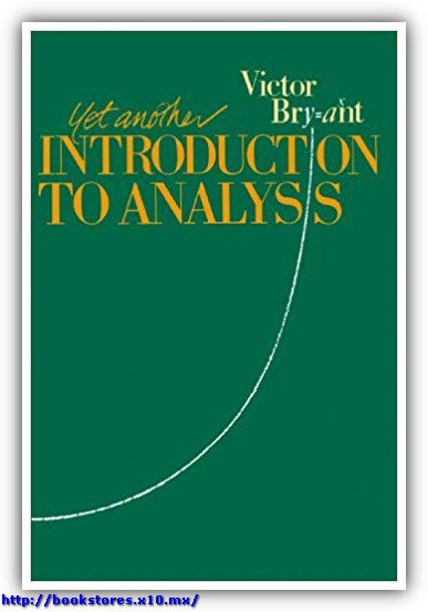Yet Another Introduction to Analysis, Bryant