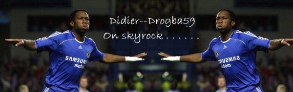 Bienvenue sur Didier--Drogba59 ; Welcome to Didier--Drogba59