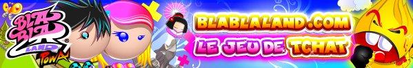 Blablaland.com, le Jeu de Tchat !
