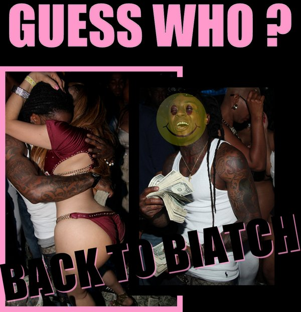 Old Lil Wayne is back  : from regular girl to stanky biatch