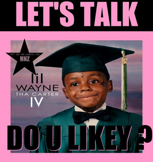 Let's Talk : Tha Carter IV