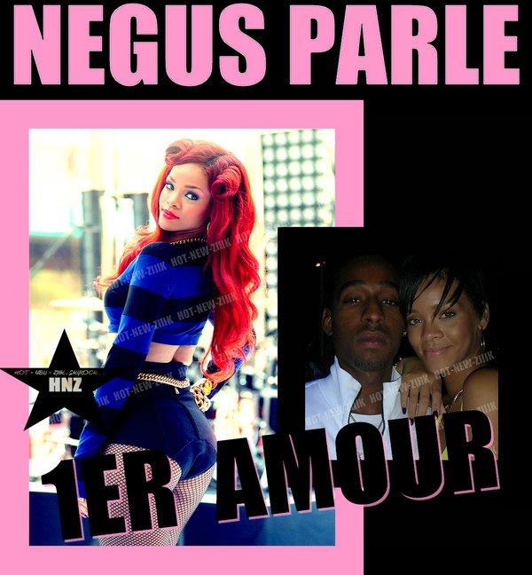 Rihanna & Negus : toujours ... amoureux ?