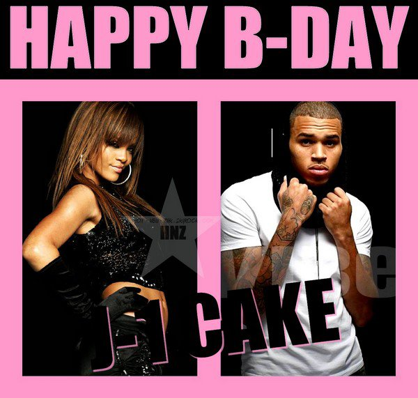 "Rihanna & Chris Brown : "" Happy B-day Robyn """
