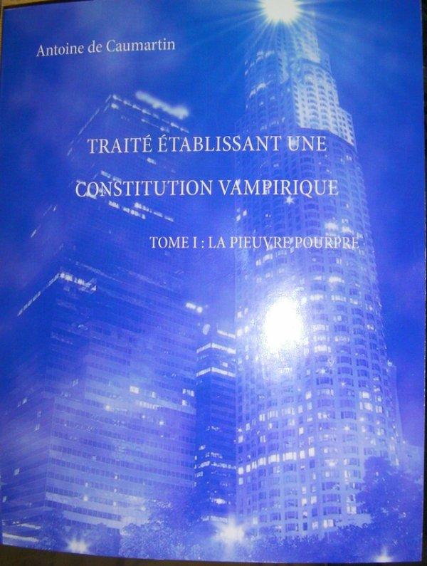 Traité établissant une Constitution vampirique. Tome I: La Pieuvre pourpre. (Copyright2011, disponible à la Sorbonne et tous ses partenaires)