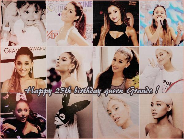En ce 26 juin 2018, Ariana Grande fête ses 25 ans ! Je lui souhaite un joyeux anniversaire et qu'elle continue d'exceller dans tous les domaines comme elle sait si bien le faire et que tous ses rêves se réalisent. Je l'admire énormément, love her so much ♥