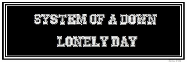 Hypnotize / System Of A Down - Lonely Day (2005)