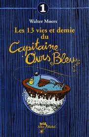 Walter Moers - Les 13 vies et demie du Capitaine Ours Bleu