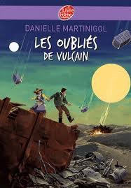 Danielle Martinigol : Les ouliés de Vulcain