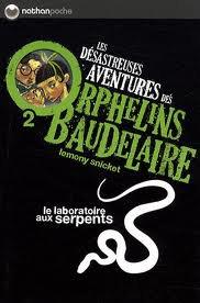 Lemony Snicket - Les désastreuses aventures des orphelins Baudelaire - Tome 1 à 4