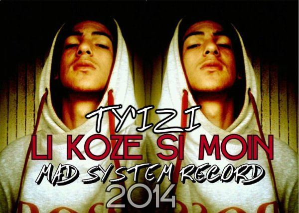 Mad Syst'M RecordZ / Ty'Izi x Li koze si moin (2014)