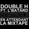 """"""" Controle """" / Double-H Ft. L'Bataard"""