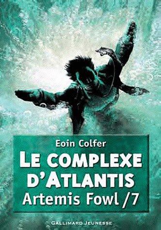 """""""Artemis Fowl : Le complexe d'Atlantis"""" tome 7"""