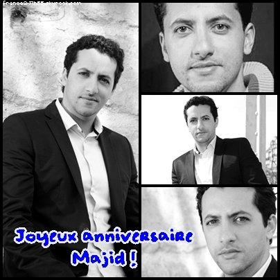 Joyeux anniversaire Majid !