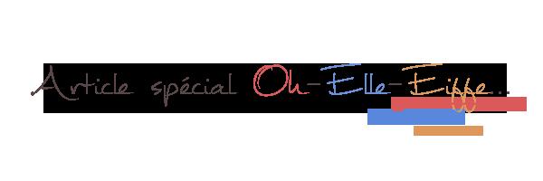 Article spécial OH-ELLE-EIFFE