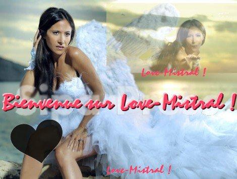 Bienvenue sur Love-Mistral ! :)